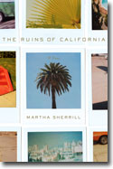 The Ruins of California by Martha Sherrill