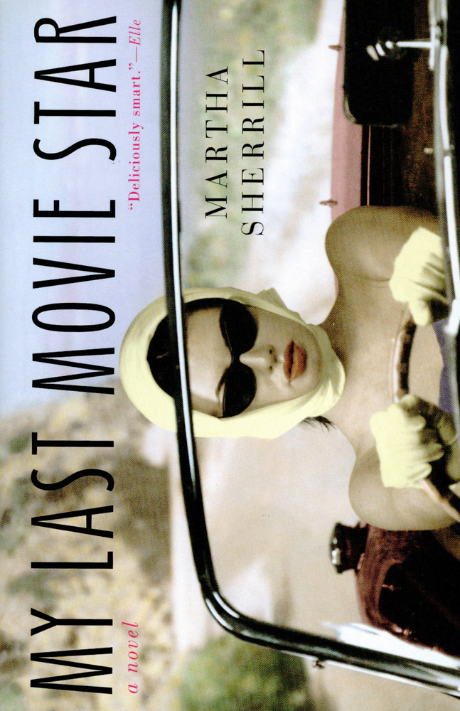 My Last Movie Star by Martha Sherrill