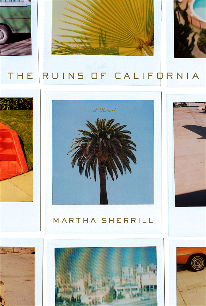the-ruins-of-californa-martha-sherrill